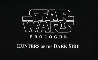 Star Wars: Prologue - Hunters of the Dark Side